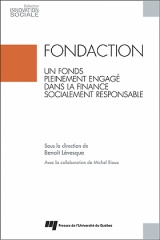 Fondaction, un fonds pleinement engagé dans la finance socialement responsable